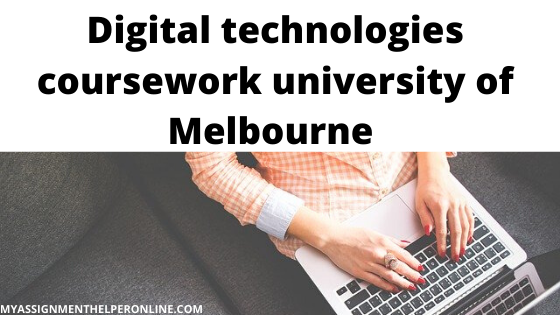Digital-technologies-coursework-university-of-Melbourne