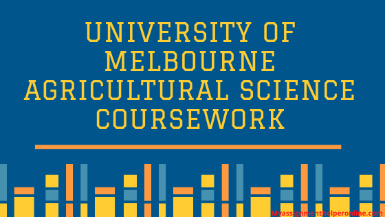 university-of-Melbourne-agricultural-science-coursework